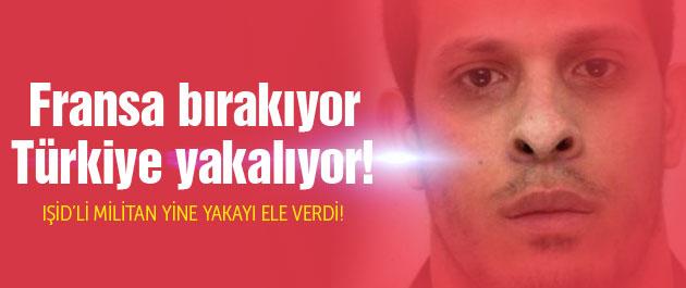 Fransa'nın salıverdiği IŞİD'liyi Türkiye yakaladı!