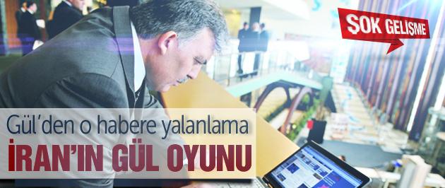 İran'ın o haberine Gül'den yalanlama