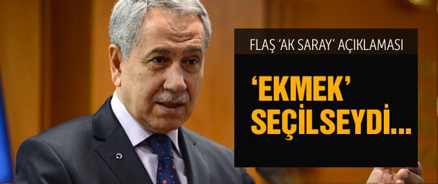 Arınç'tan flaş Ak Saray ve 'Ekmeleddin' açıklaması