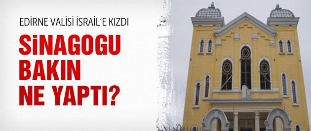 Edirne Valisi İsrail'e kızdı sinagogu müzeye çevirdi