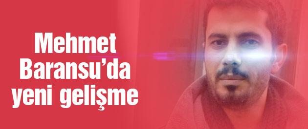 Mehmet Baransu'da son dakika gelişmesi