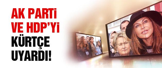 Hülya Avşar'dan AK Parti ve HDP'ye Kürtçe uyarı!