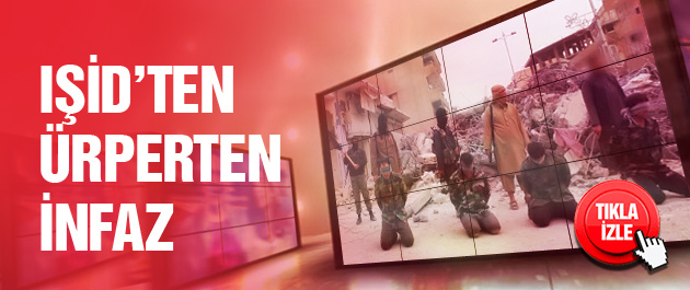 IŞİD'ten kan donduran infaz videosu