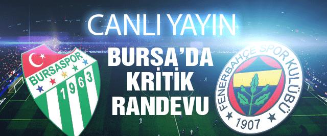 Bursaspor Fenerbahçe maçı CANLI
