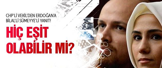 CHP'li vekilden Erdoğan'a Bilal'li, Sümeyye'li yanıt!