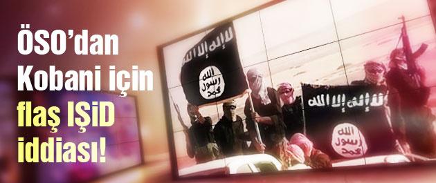 Kobani son durum! ÖSO'dan flaş IŞİD iddiası!