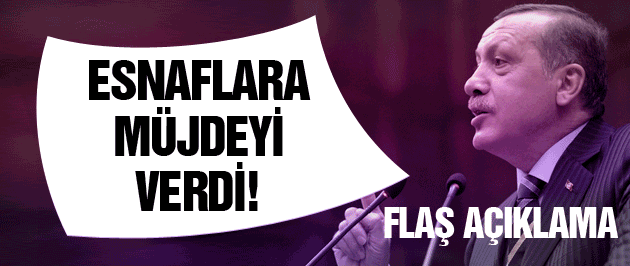 Erdoğan'dan esnafa flaş  emeklilik müjdesi!