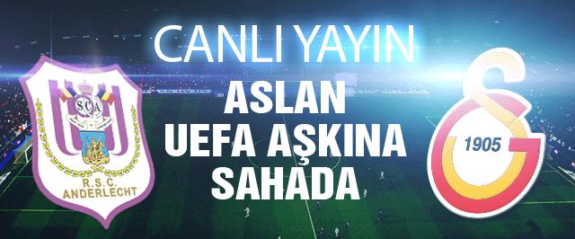 Galatasaray Anderlecht maçı CANLI