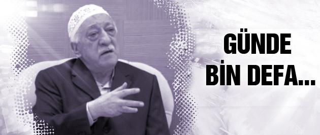 Fethullah Gülen günde bin defa ölmeye razıymış