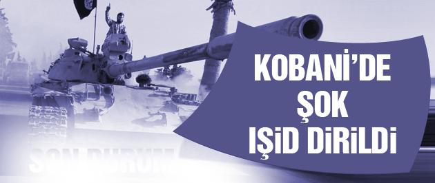 Kobani son dakika IŞİD dirildi topa tuttu