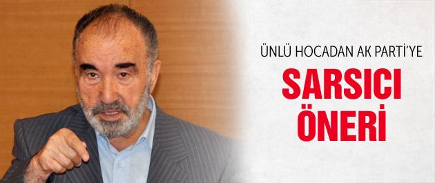 Hayrettin Karaman'dan AK Parti'ye sarsıcı öneri