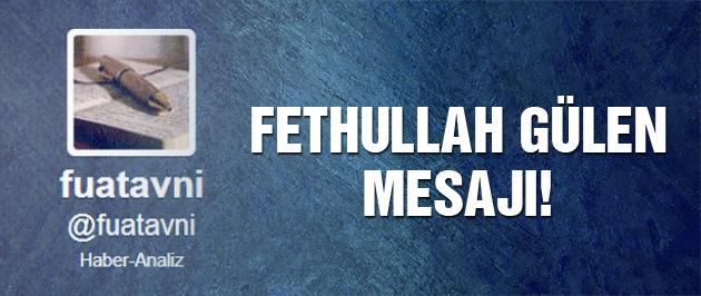 Fuatavni'den Fethullah Gülen mesajı