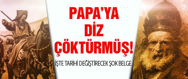 Papa'ya diz çöktüren Türk hükümdar! Belgesi yayınlandı...