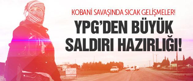 Kobani son durum! YPG'den büyük hazırlık!