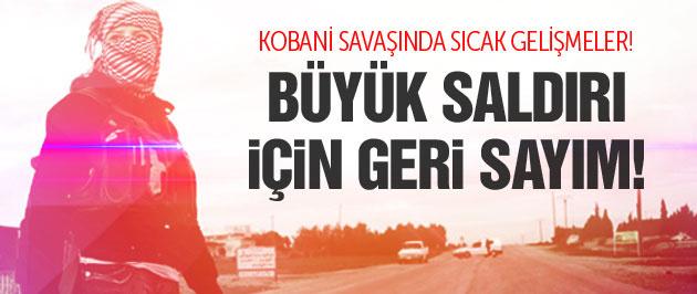 Kobani son durum! Son büyük saldırı için hazırlık!
