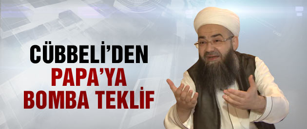 Cübbeli Ahmet'ten olay Papa yorumu