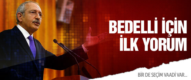 Kılıçdaroğlu'ndan son dakika bedelli askerlik yorumu