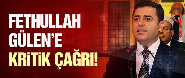 Demirtaş'tan Fethullah Gülen'e kritik çağrı!