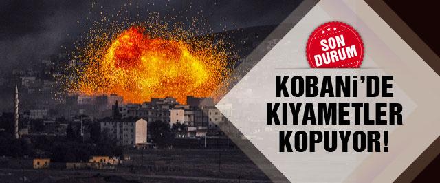 Kobani son durum Kıyamet kopuyor!