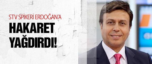 Samanyolu spikeri Erdoğan'a hakaret yağdırdı