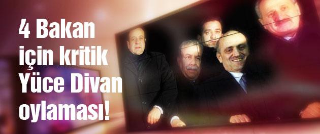 4 Bakan için karar vakti! Yüce Divan'a mı gidecekler?