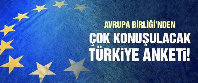 AB'den çok konuşulacak Türkiye anketi!