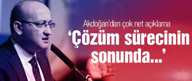Yalçın Akdoğan'dan çok kritik çözüm süreci açıklaması