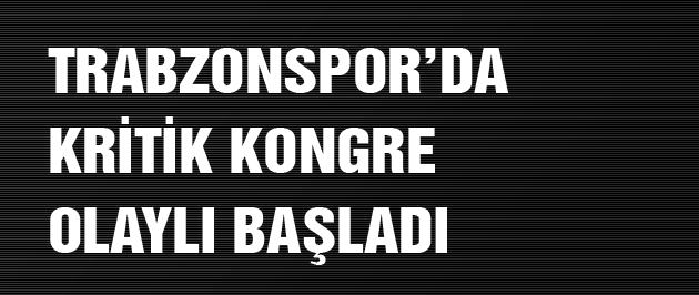 Trabzonspor'da kritik kongre!