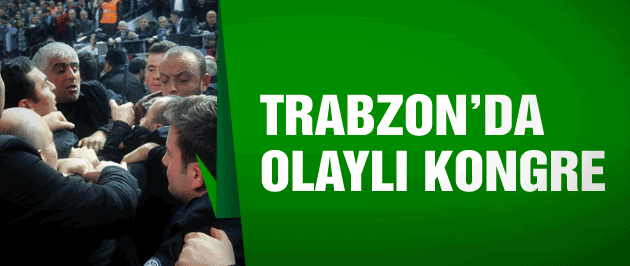 Trabzonspor'da olaylı kongre