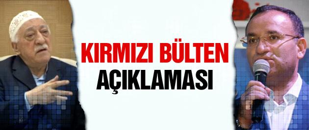 Bozdağ'dan Gülen'e kırmızı bülten açıklaması