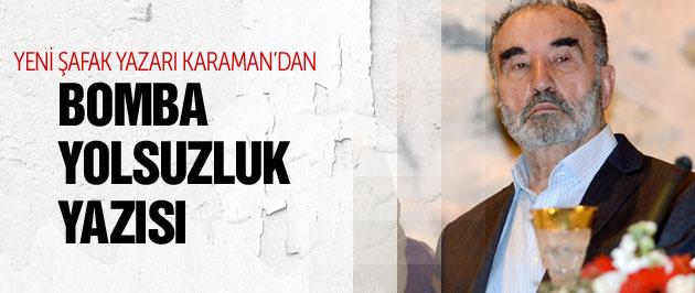 Hayrettin Karaman'dan bomba yolsuzluk yazısı