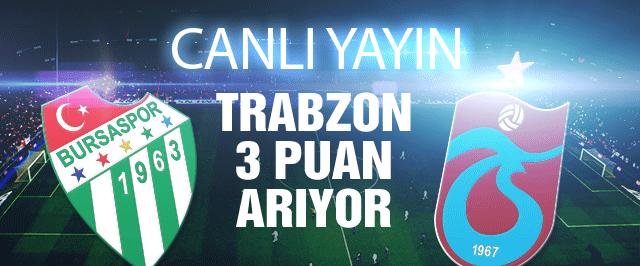 Trabzonspor Bursaspor maçı CANLI