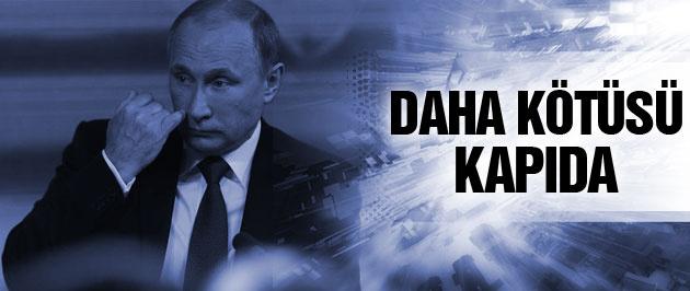 Rusya son durum daha kötüsü kapıda