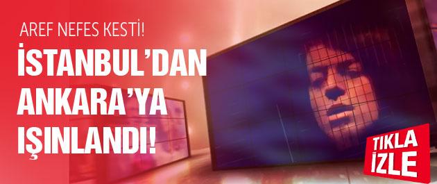 Aref'in şovu olay oldu! Ankara'dan İstanbul'a ışınlandı