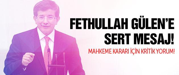 Davutoğlu'ndan Fethullah Gülen'e sert mesaj!