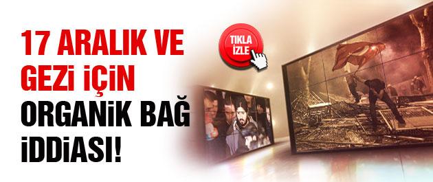 Gezi ile 17 Aralık arasında organik bağ iddiası!