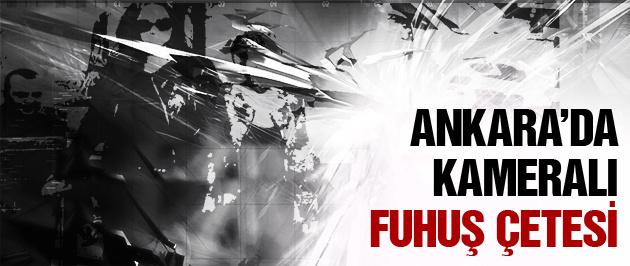 Ankara'da kameralı fuhuş tuzağı!