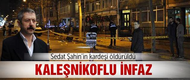 Sedat Şahin'in kardeşine sokak ortası infaz!