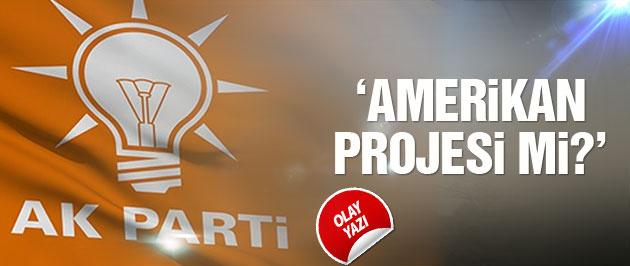 AK Parti Amerikan projesi mi?