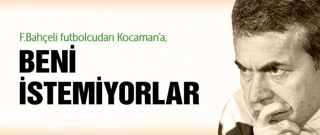 F.Bahçeli futbolcu içini Kocaman'a döktü