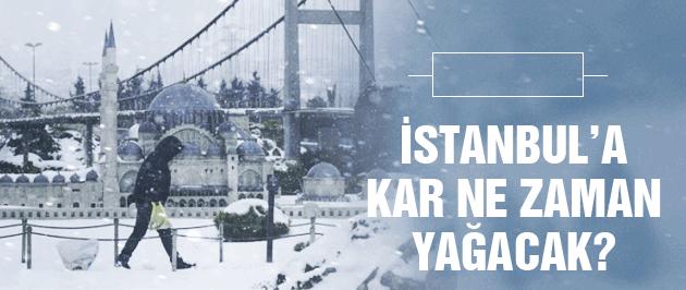 İstanbul'a kar ne zaman yağacak?