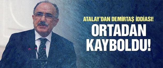 Beşir Atalay'dan Demirtaş iddiası: Ortadan kayboldu!
