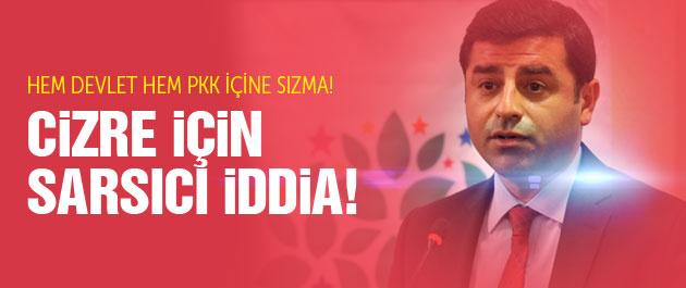 Demirtaş'tan Cizre için sarsıcı uyarılar!