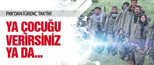 PKK'dan kan donduran taktik! Ya çocuk verirsiniz ya da...