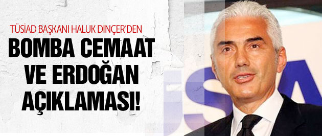 Haluk Dinçer'den bomba Erdoğan ve Cemaat açıklaması