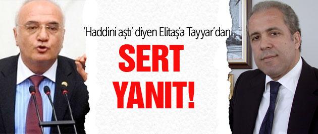 Şamil Tayyar'dan Mustafa Elitaş'a sert yanıt