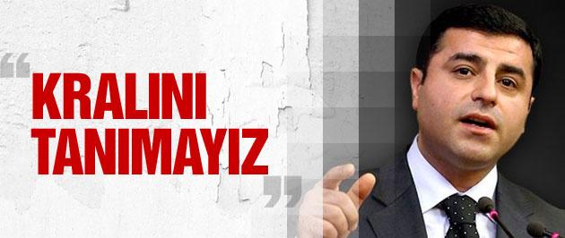 Demirtaş'tan Erdoğan'a 'Kralını tanımayız' mesajı