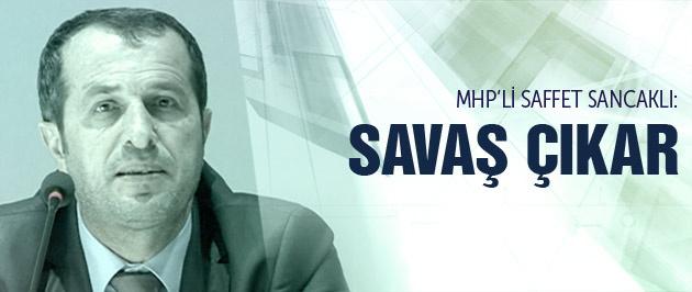 MHP'li Saffet Sancaklı'dan savaş çıkar açıklaması