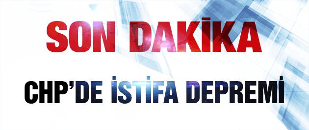 CHP'de son dakika istifa depremi!