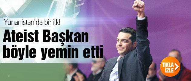 Ateist Başbakan Yunanistan'da bir ilke imza attı Böyle yemin etti!